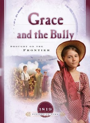 Grace and the Bully: Drought on the Frontier - eBook  -     By: Norma Jean Lutz