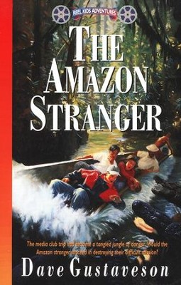 Reel Kids Adventures #5: The Amazon Stranger   -     By: Dave Gustaveson