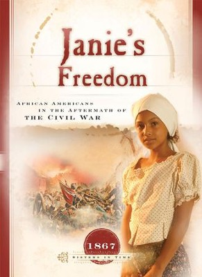 Janie's Freedom: African Americans in the Aftermath of Civil War - eBook  -     By: Callie Smith Grant