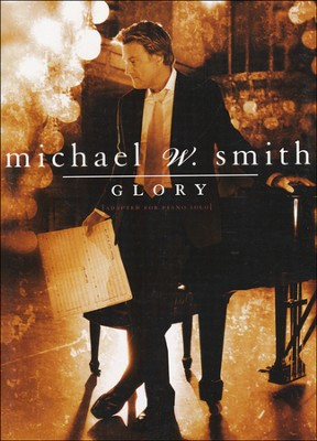 Glory (Solo Piano)   -     By: Michael W. Smith