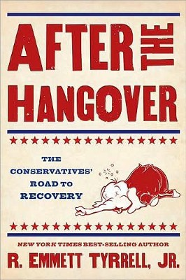 After the Hangover: The Conservatives' Road to Recovery - eBook  -     By: R. Emmett Tyrrell Jr.