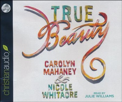 True Beauty - Unabridged audiobook on CD  -     Narrated By: Julie Williams     By: Carolyn Mahaney