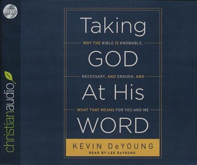 Taking God at His Word - Unabridged audiobook on CD  -     By: Kevin DeYoung