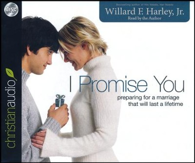 I Promise You: Preparing for a Marriage That Will Last a Lifetime - Unabridged audiobook on CD  -     Narrated By: Willard F. Harley     By: Willard F. Harley