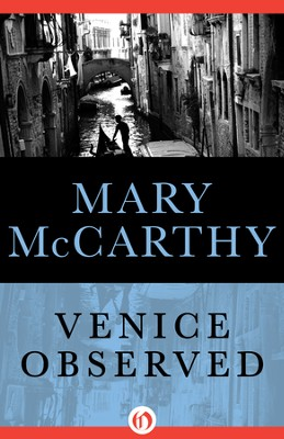 Venice Observed - eBook  -     By: Mary McCarthy