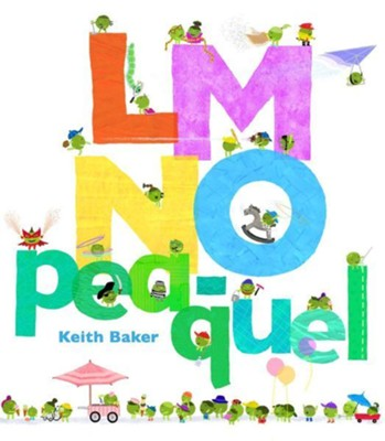 LMNO Pea-quel  -     By: Keith Baker     Illustrated By: Keith Baker