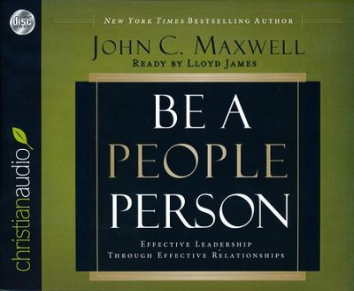 Be a People Person: Effective Leadership Through Effective Relationships - unabridged audiobook on CD  -     By: John C. Maxwell