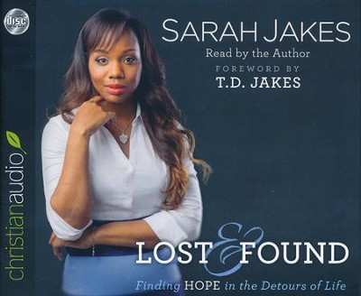 Lost and Found: Finding Hope in the Detours of Life - unabridged audiobook on CD  -     Narrated By: Sarah Jakes     By: Sarah Jakes