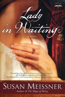 Lady in Waiting    -     By: Susan Meissner