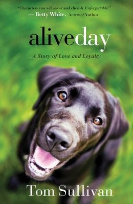 Alive Day: A Story of Love and Loyalty - eBook  -     By: Tom Sullivan