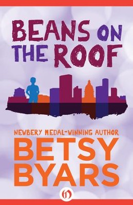 Beans on the Roof - eBook  -     By: Betsy Byars     Illustrated By: Melodye Rosales