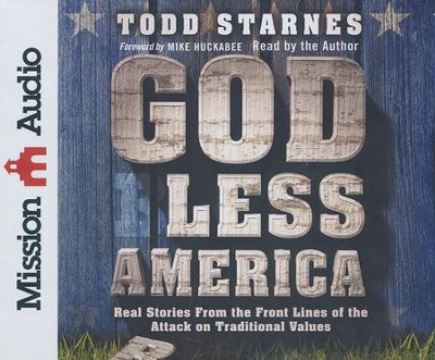 God Less America: Real Stories From the Front Lines of the  Attack on Traditional Values - unabridged audiobook on CD  -     By: Todd Starnes