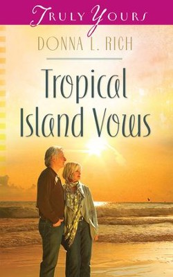 Tropical Island Vows - eBook  -     By: Donna L. Rich