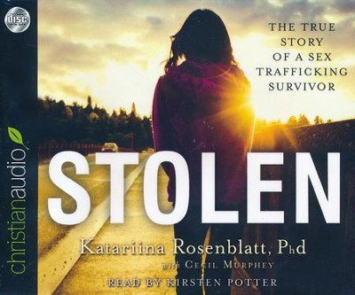 Stolen: The True Story of a Sex Trafficking Survivor - unabridged audiobook on CD  -     Narrated By: Kristen Potter     By: Katariina Rosenblatt, Cecil Murphey