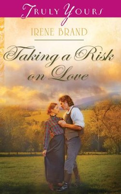 Taking a Risk on Love - eBook  -     By: Irene B. Brand