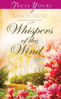 Whispers of the Wind - eBook  -     By: Frances Devine