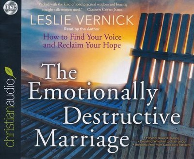 The Emotionally Destructive Marriage: How to Find Your Voice and Reclaim Your Hope - unabridged audiobook on CD  -     Narrated By: Leslie Vernick     By: Leslie Vernick