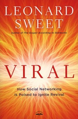 Viral: How Social Networking Is Poised to Ignite  Revival  -     By: Leonard Sweet