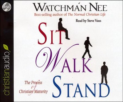Sit Walk Stand: The Process of Christian Maturity - unabridged audiobook on CD  -     Narrated By: Steve Vaus     By: Watchman Nee