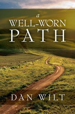 A Well-Worn Path: Thirty-One Daily Reflections for the Worshipping Heart / Digital original - eBook  -     By: Dan Wilt