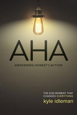 AHA: The God Moment That Changes Everything - eBook  -     By: Kyle Idleman