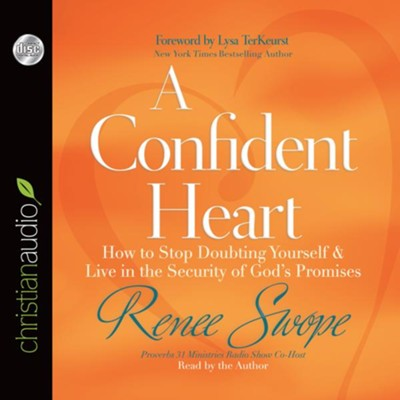 A Confident Heart: How to Stop Doubting Yourself and Live in the Security of Gods Promises - unabridged audiobook on CD  -     Narrated By: Renee Swope     By: Renee Swope