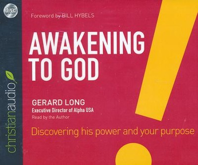 Awakening to God: Discovering His Power and Your Purpose - unabridged audiobook on CD  -     By: Gerard Long