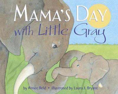 Mama's Day with Little Gray - eBook  -     By: Aimee Reid