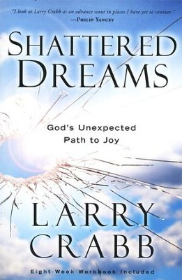 Shattered Dreams: God's Unexpected Path to Joy - Slightly Imperfect  -     By: Larry Crabb