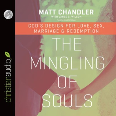 The Mingling of Souls - unabridged audiobook on CD  -     Narrated By: Jared C. Wilson     By: Matt Chandler, Jared C. Wilson