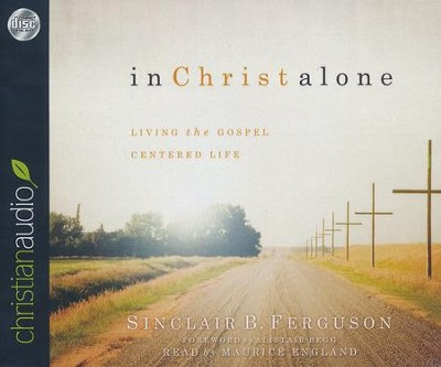 In Christ Alone - unabridged audiobook on CD  -     By: Sinclair Ferguson