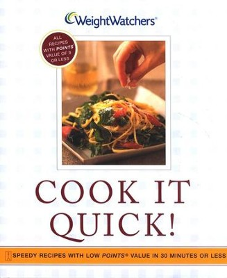 Cook it Quick!: Speedy Low-Point Recipes in 30 Minutes or Less  -     By: Weight Watchers