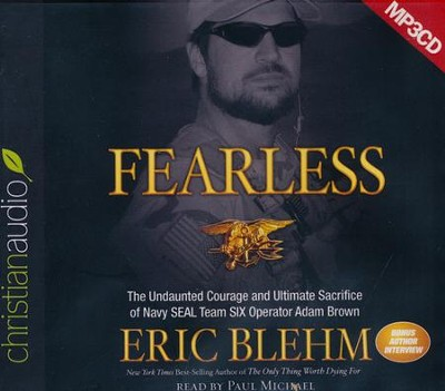 Fearless: The Undaunted Courage and Ultimate Sacrifice of Navy SEAL Team SIX Operator Adam Brown - unabridged audiobook on MP3-CD   -     By: Eric Blehm     Illustrated By: Paul Michael