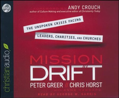Mission Drift - unabridged audiobook on CD  -     Narrated By: George W. Sarris     By: Peter Greer, Chris Horst