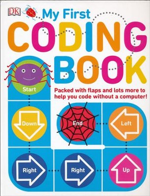 My First Coding Book: Packed with Flaps and Lots More to Help You Code Without a Computer!  -     By: Kiki Prottsman