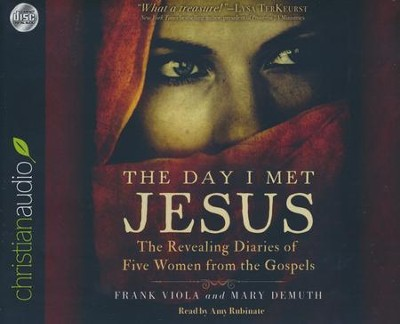 The Day I Met Jesus: The Revealing Diaries of Five Women from the Gospels - unabridged audiobook on CD  -     Narrated By: Amy Rubinate     By: Frank Viola, Mary DeMuth
