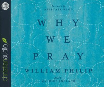 Why We Pray - unabridged audiobook on CD  -     Narrated By: Maurice England     By: William J.U. Philip