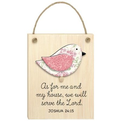 As For Me and My House, We Will Serve the Lord, Joshua 24:15, Plaque  -