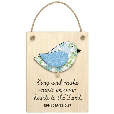 Sing and Make Music in Your Hearts to the Lord, Ephesians 5:19, Plaque  -