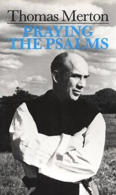 Praying the Psalms   -     By: Thomas Merton