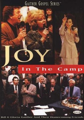 Joy in the Camp, DVD   -     By: Bill Gaither, Gloria Gaither, Homecoming Friends