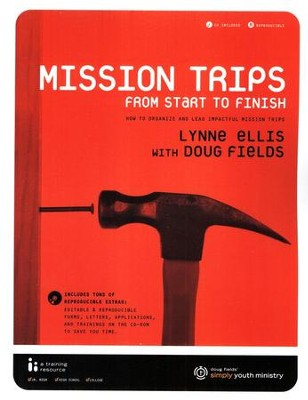 Simply Youth Ministry: Mission Trips from Start to Finish, book and CD-ROM  -     By: Doug Fields, Lynne Ellis