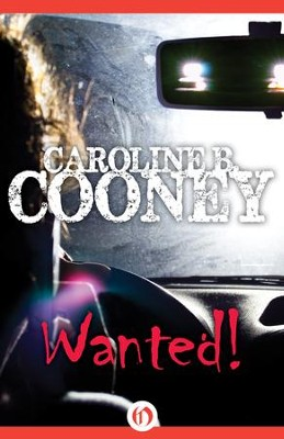 Wanted! - eBook  -     By: Caroline B. Cooney