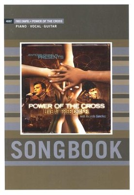 Power of the Cross: Live At Free Chapel (Songbook)   -     By: Ricardo Sanchez
