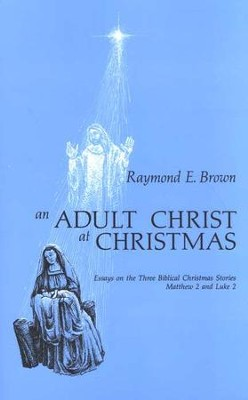 An Adult Christ at Christmas    -     By: Raymond Brown