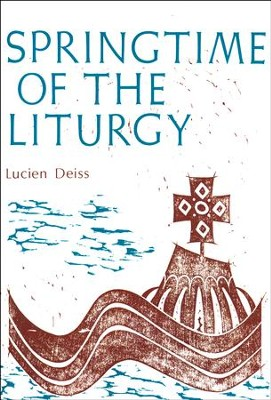 Springtime of the Liturgy  -     By: Lucien Deiss
