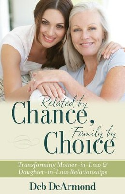Related by Chance, Family by Choice - eBook  -     By: Deb DeArmond