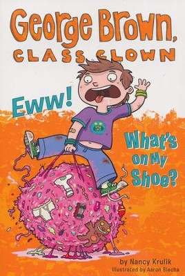 #11: Eww! What's on My Shoe?  -     By: Nancy Krulik     Illustrated By: Aaron Blecha