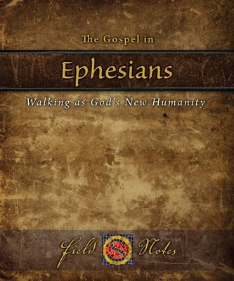 The Gospel in Ephesians: Walking as God's New Humanity  -     By: Carlos Astorga, Rhome van Dyck, Jonathan Murphy