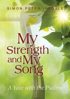 My Strength and My Song: A Year with the Psalms - eBook  -     By: Simon Peter Iredale